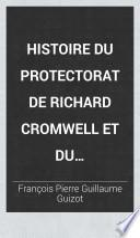 Histoire du protectorat de Richard Cromwell et du rétablissement des Stuart (1658-1660).