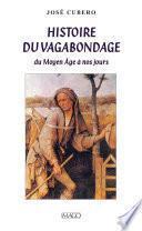 Histoire du vagabondage - Du Moyen Âge à nos jours