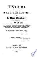 Histoire générale, civile et religieuse de la cité des Carnutes et du pays chartrain, vulgairement appelé la Beauce
