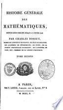 Histoire générale des mathématiques, depuis leur origine jusquà l'année 1808