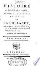Histoire géographique, physique, naturelle et civile de la Hollande