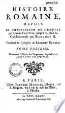 Histoire romaine depuis la translation de l'empire par Constantin, jusqu'à la prise de Constantinople par Mahomet II