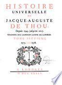 Histoire universelle de Jacque-Auguste de Thou depuis 1543 jusqu'en 1607, traduite sur l'édition latine de Londres