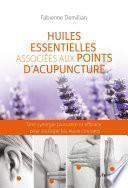 Huiles essentielles associées aux points d'acupuncture