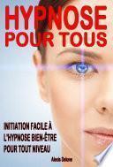 Hypnose pour tous : Initiation à l'hypnose bien-être