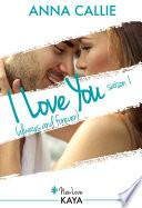 I Love You (always and forever) - Saison 1
