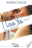 I love you (always and forever) - saison 3
