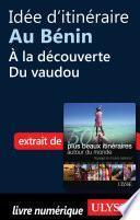 Idée d'itinéraire au Bénin : à la découverte du vaudou