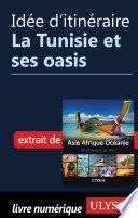 Idée d'itinéraire - La Tunisie et ses oasis
