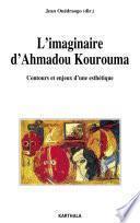 Imaginaire d'Ahmadou Kourouma (L'). Contours et enjeux d'une esthétique