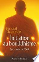 Initiation au bouddhisme - Sur la voie de l'Eveil