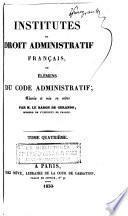Institutes du droit administratif français, ou, Élémens ducode administratif