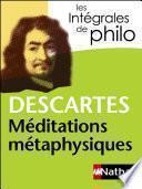 Intégrales de Philo - DESCARTES, Méditations métaphysiques