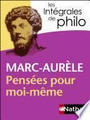 Intégrales de Philo - MARC AURELE, Pensées pour moi-même