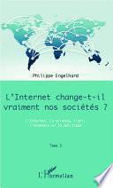 Internet change-t-il vraiment nos sociétés ? (Tome 3)