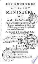 Introduction au Saint Ministère ou la manière de s'acquitter dignement de toutes les fonctions de l'état ecclésiastique