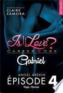 Is it love ? carter corp. Gabriel Episode 4
