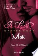 Is it love ? Carter Corp. Matt -Extrait offert-