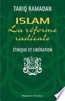 Islam - La réforme radicale - Ethique et libération