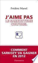 J'aime pas le Sarkozysme culturel