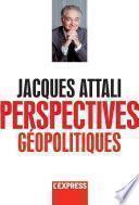 Jacques Attali - Perspectives géopolitiques