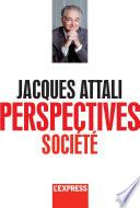 Jacques Attali - Perspectives société