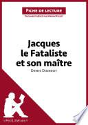 Jacques le Fataliste et son maître de Denis Diderot (Fiche de lecture)