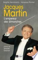 Jacques Martin, l'empereur des dimanches
