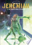 Jeremiah - tome 5 - UN COBAYE POUR L'ETERNITE