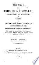 Journal de chimie médicale, de pharmacie, de toxicologie et revue des nouvelles scientifiques nationales et étranger̀es