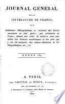 Journal général de la littérature de France, ou Répertoire méthodique des livres nouveaux [&c.] qui paraissent successivement en France (suivi d'un Bulletin de la littérature étrangère).