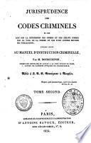 Jurisprudence des codes criminels et des lois sur la répression des crimes et des délits commis par la voie de la presse