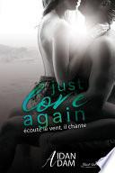 Just Love Again : Écoute le vent il chante
