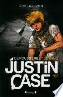 Justin Case, tome 3 - De poussière et de sang