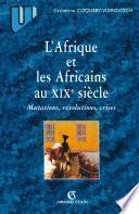 L'Afrique et les africains au XIXe siècle