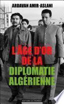 L'age d'or de la diplomatie algérienne