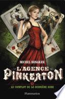 L'agence Pinkerton (Tome 3) - Le complot de la dernière aube