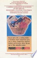L'américanisation en Europe au xxe siècle : économie, culture, politique