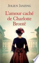 L'amour caché de Charlotte Brontë
