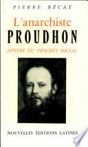 L' anarchiste Proudhon