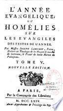 L'Année évangélique ou homélies sur les Evangiles des Dimanches de l'année par Messire Joseph Lambert, prêtre...Nouvelle édition