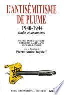 L'antisémitisme de plume 1940-1944