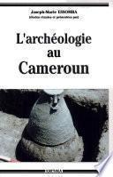 L'Archéologie au Cameroun