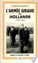 L'ARMEE GIRAUD EN HOLLANDE (1939-1940) Par LERECOUVREUX