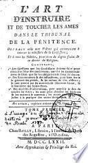 L'art d'instruire et de toucher les ames dans le tribunal de la pénitence, etc. [By P. A. Alletz.]