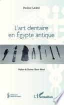 L'art dentaire en Egypte antique