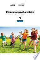 L'éducation psychomotrice, 2e édition