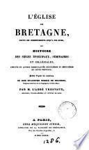 L'Eglise de Bretagne; ou, Histoire des siéges épiscopaux, séminaires et collégiales [&c.]. Publ. par m. l'abbé Tresvaux