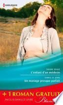 L'enfant d'un médecin - Un mariage presque parfait - Une femme déterminée