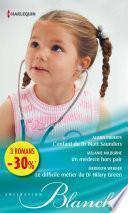 L'enfant du Dr Matt Saunders - Un médecin hors pair - Le difficile métier du Dr Hilary Green